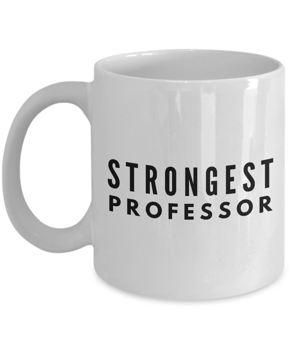 Strongest Professor - Birthday Retirement or Thank you Gift Idea -   11oz Coffee Mug - Ribbon Canyon