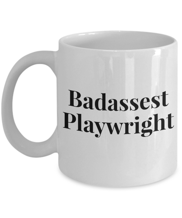 Badassest Playwright, 11oz Coffee Mug  Dad Mom Inspired Gift - Ribbon Canyon