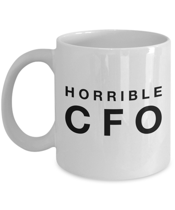 Horrible Cfo, 11oz Coffee Mug Gag Gift for Coworker Boss Retirement or Birthday - Ribbon Canyon