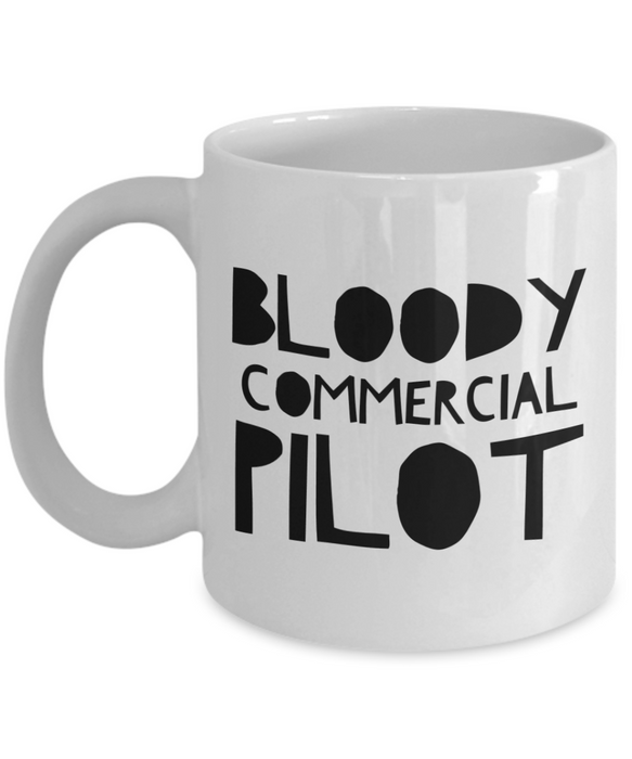 Funny Mug Bloody Commercial Pilot   11oz Coffee Mug Gag Gift for Coworker Boss Retirement - Ribbon Canyon