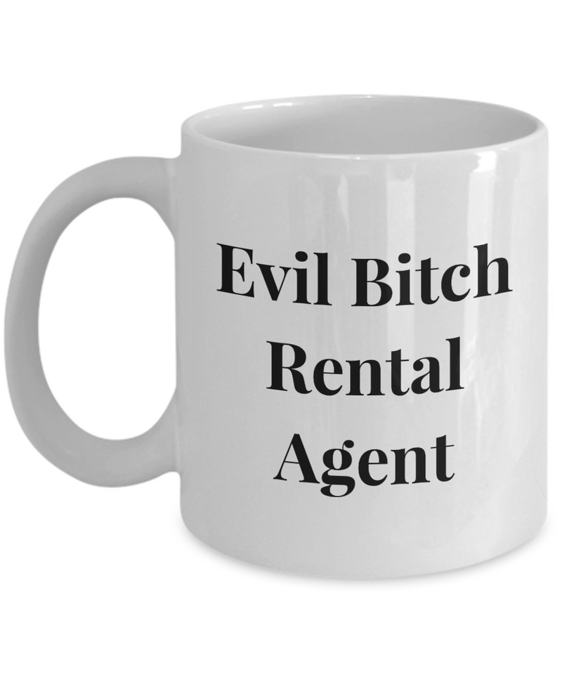 Evil Bitch Rental Agent, 11Oz Coffee Mug Unique Gift Idea for Him, Her, Mom, Dad - Perfect Birthday Gifts for Men or Women / Birthday / Christmas Present - Ribbon Canyon