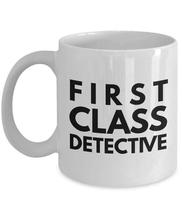 First Class Detective - Birthday Retirement or Thank you Gift Idea -   11oz Coffee Mug - Ribbon Canyon
