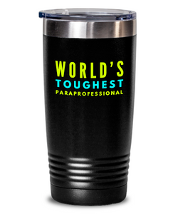 World's Toughest Paraprofessional Inspiration Quote 20oz. Stainless Tumblers - Ribbon Canyon