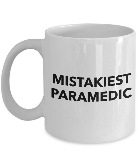 Mistakiest Paramedic  11oz Coffee Mug Best Inspirational Gifts - Ribbon Canyon