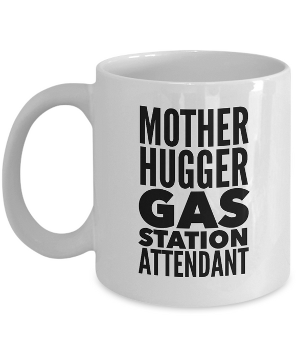 Mother Hugger Gas Station Attendant, 11oz Coffee Mug Gag Gift for Coworker Boss Retirement or Birthday - Ribbon Canyon