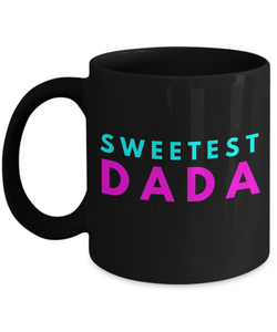 Sweetest Dada - Family Gag Gifts For Mom or Dad Birthday Father or Mother Day -   11oz Coffee Mug - Ribbon Canyon