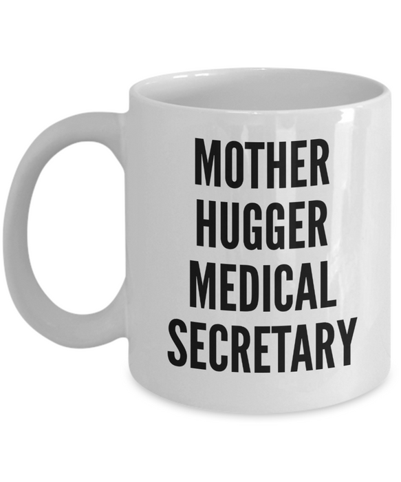 Mother Hugger Medical Secretary, 11oz Coffee Mug  Dad Mom Inspired Gift - Ribbon Canyon