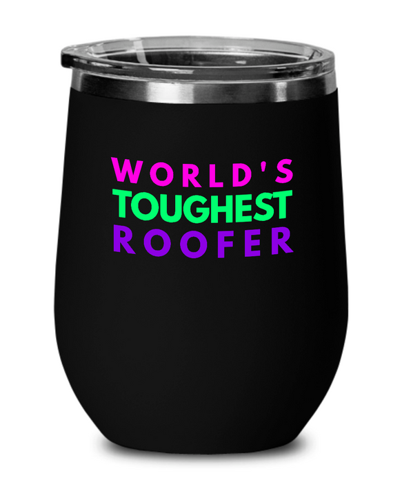 World's Toughest Roofer Insulated 12oz Stemless Wine Glass - Ribbon Canyon