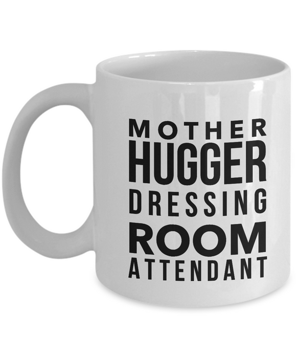 Mother Hugger Dressing Room Attendant Gag Gift for Coworker Boss Retirement or Birthday - Ribbon Canyon