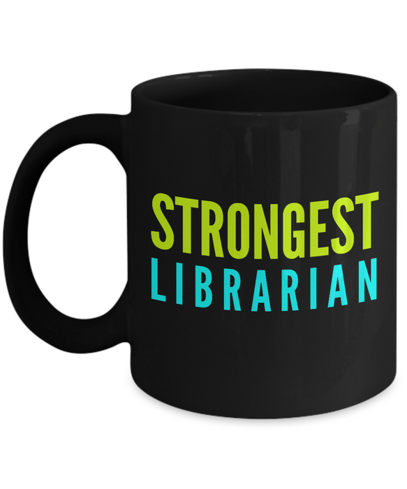 Strongest Librarian -  Coworker Friend Retirement Birthday or Graduate Gift -   11oz Coffee Mug - Ribbon Canyon