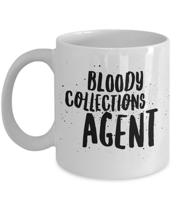 Bloody Collections Agent, 11oz Coffee Mug Best Inspirational Gifts - Ribbon Canyon