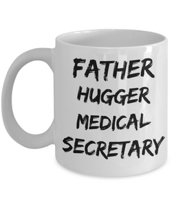 Father Hugger Medical Secretary Gag Gift for Coworker Boss Retirement or Birthday - Ribbon Canyon