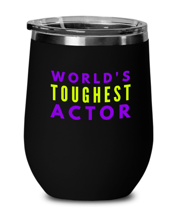 World's Toughest Actor Insulated 12oz Stemless Wine Glass - Ribbon Canyon