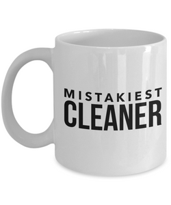 Mistakiest Cleaner, 11oz Coffee Mug  Dad Mom Inspired Gift - Ribbon Canyon