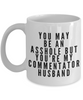 You May Be An Asshole But You'Re My Commentator Husband, 11oz Coffee Mug Gag Gift for Coworker Boss Retirement or Birthday - Ribbon Canyon