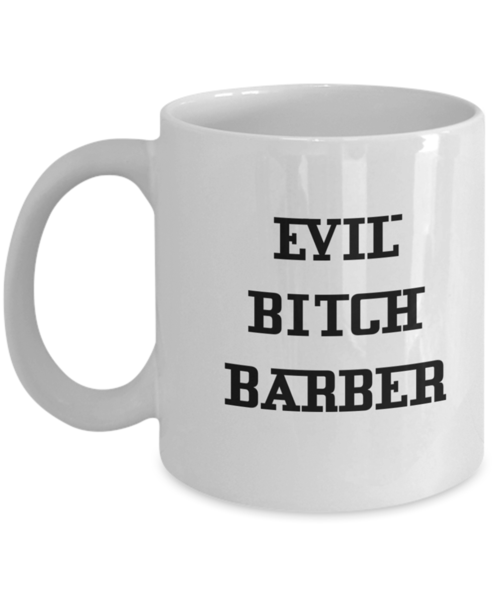 Evil Bitch Barber, 11Oz Coffee Mug for Dad, Grandpa, Husband From Son, Daughter, Wife for Coffee & Tea Lovers - Ribbon Canyon