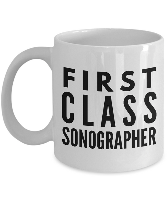 First Class Sonographer - Birthday Retirement or Thank you Gift Idea -   11oz Coffee Mug - Ribbon Canyon