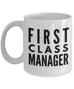 First Class Manager - Birthday Retirement or Thank you Gift Idea -   11oz Coffee Mug - Ribbon Canyon