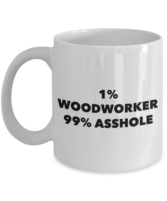 1% Woodworker 99% Asshole, 11oz Coffee Mug Gag Gift for Coworker Boss Retirement or Birthday - Ribbon Canyon
