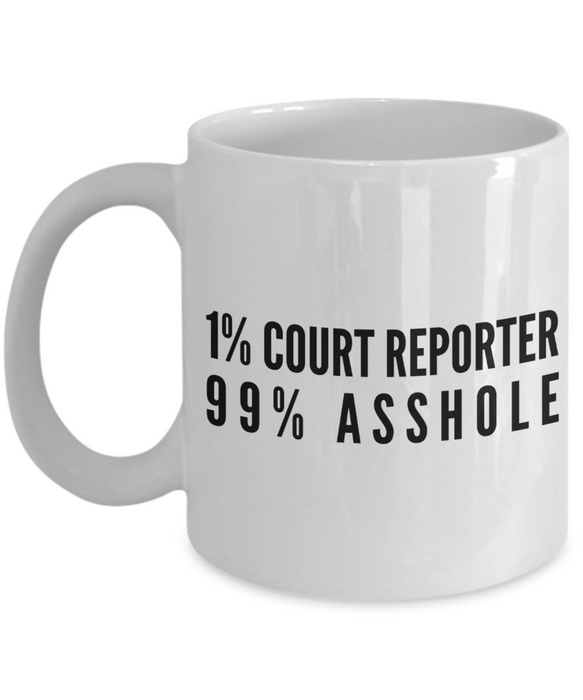1% Court Reporter 99% Asshole Gag Gift for Coworker Boss Retirement or Birthday - Ribbon Canyon