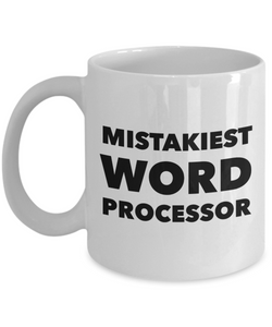 Mistakiest Word Processor, 11oz Coffee Mug  Dad Mom Inspired Gift - Ribbon Canyon