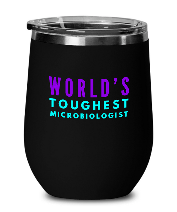 World's Toughest Microbiologist Insulated 12oz Stemless Wine Glass - Ribbon Canyon