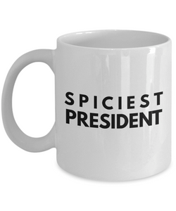 Spiciest President - Birthday Retirement or Thank you Gift Idea -   11oz Coffee Mug - Ribbon Canyon