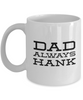 Dad Always Hank, 11Oz Coffee Mug for Dad, Grandpa, Husband From Son, Daughter, Wife for Coffee & Tea Lovers - Ribbon Canyon
