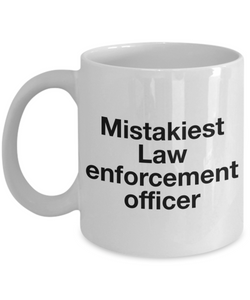 Mistakiest Law Enforcement Officer Gag Gift for Coworker Boss Retirement or Birthday - Ribbon Canyon