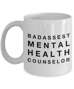 Badassest Mental Health Counselor, 11oz Coffee Mug  Dad Mom Inspired Gift - Ribbon Canyon