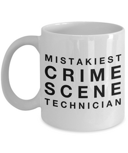 Mistakiest Crime Scene Technician   11oz Coffee Mug Gag Gift for Coworker Boss Retirement - Ribbon Canyon