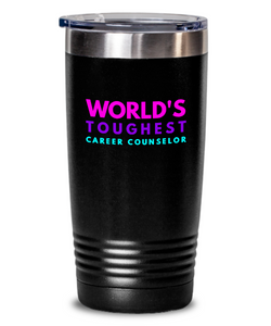 World's Toughest Career Counselor Inspiration Quote 20oz. Stainless Tumblers - Ribbon Canyon