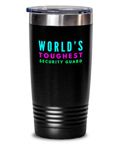 World's Toughest Security Guard Inspiration Quote 20oz. Stainless Tumblers - Ribbon Canyon