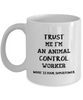 Funny Animal Control Worker Quote 11Oz Coffee Mug , Trust Me I'm an Animal Control Worker What Is Your Superpower for Dad, Grandpa, Husband From Son, Daughter, Wife for Coffee & Tea Lovers - Ribbon Canyon