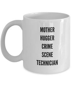 Mother Hugger Crime Scene Technician  11oz Coffee Mug Best Inspirational Gifts - Ribbon Canyon
