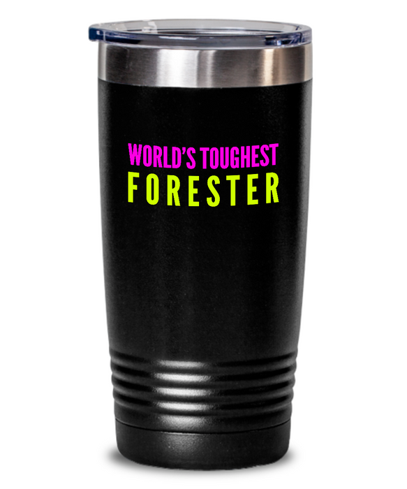 World's Toughest Forester Inspiration Quote 20oz. Stainless Tumblers - Ribbon Canyon