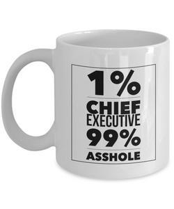 1% Chief Executive 99% Asshole, 11oz Coffee Mug Gag Gift for Coworker Boss Retirement or Birthday - Ribbon Canyon