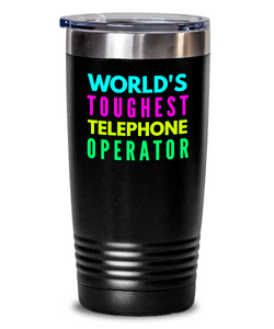 World's Toughest Telephone Operator Inspiration Quote 20oz. Stainless Tumblers - Ribbon Canyon