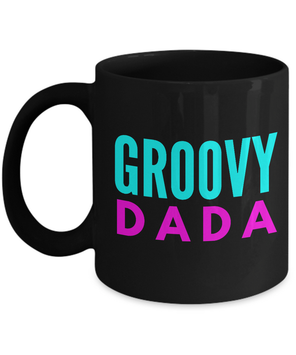 Groovy Dada - Family Gag Gifts For Mom or Dad Birthday Father or Mother Day -   11oz Coffee Mug - Ribbon Canyon