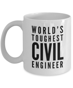 """ World's Toughest Civil Engineer "" Gag Gift for Co -Worker, Boss Mom or Dad   11oz Coffee Mug - Ribbon Canyon"