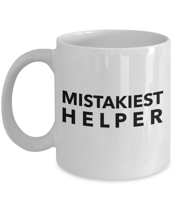 Mistakiest Helper   11oz Coffee Mug Gag Gift for Coworker Boss Retirement - Ribbon Canyon