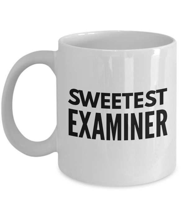 Sweetest Examiner - Birthday Retirement or Thank you Gift Idea -   11oz Coffee Mug - Ribbon Canyon