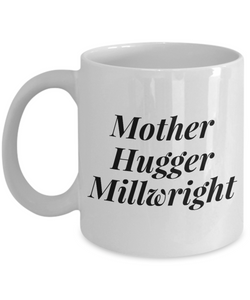 Mother Hugger Millwright Gag Gift for Coworker Boss Retirement or Birthday - Ribbon Canyon