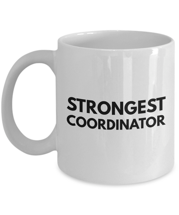 Strongest Coordinator - Birthday Retirement or Thank you Gift Idea -   11oz Coffee Mug - Ribbon Canyon