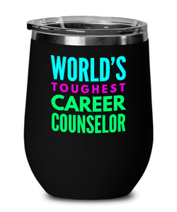 World's Toughest Career Counselor Insulated 12oz Stemless Wine Glass - Ribbon Canyon