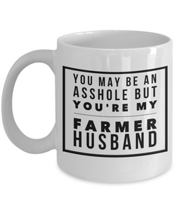 You May Be An Asshole But You'Re My Farmer Husband, 11oz Coffee Mug Gag Gift for Coworker Boss Retirement or Birthday - Ribbon Canyon