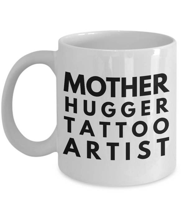 Mother Hugger Tattoo Artist, 11oz Coffee Mug  Dad Mom Inspired Gift - Ribbon Canyon