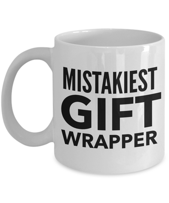 Mistakiest Gift Wrapper   11oz Coffee Mug Gag Gift for Coworker Boss Retirement - Ribbon Canyon