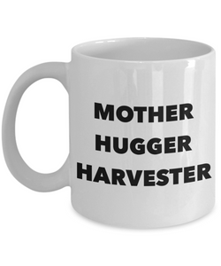Mother Hugger Harvester, 11oz Coffee Mug  Dad Mom Inspired Gift - Ribbon Canyon
