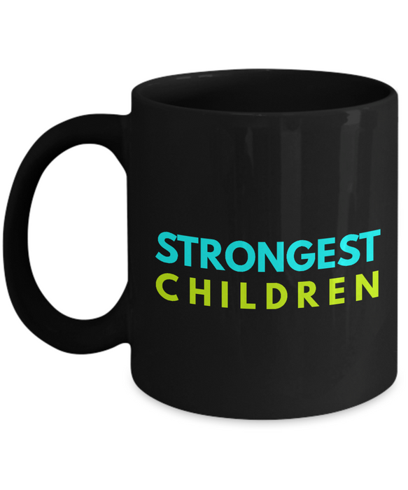 Strongest Children - Family Gag Gifts For Mom or Dad Birthday Father or Mother Day -   11oz Coffee Mug - Ribbon Canyon